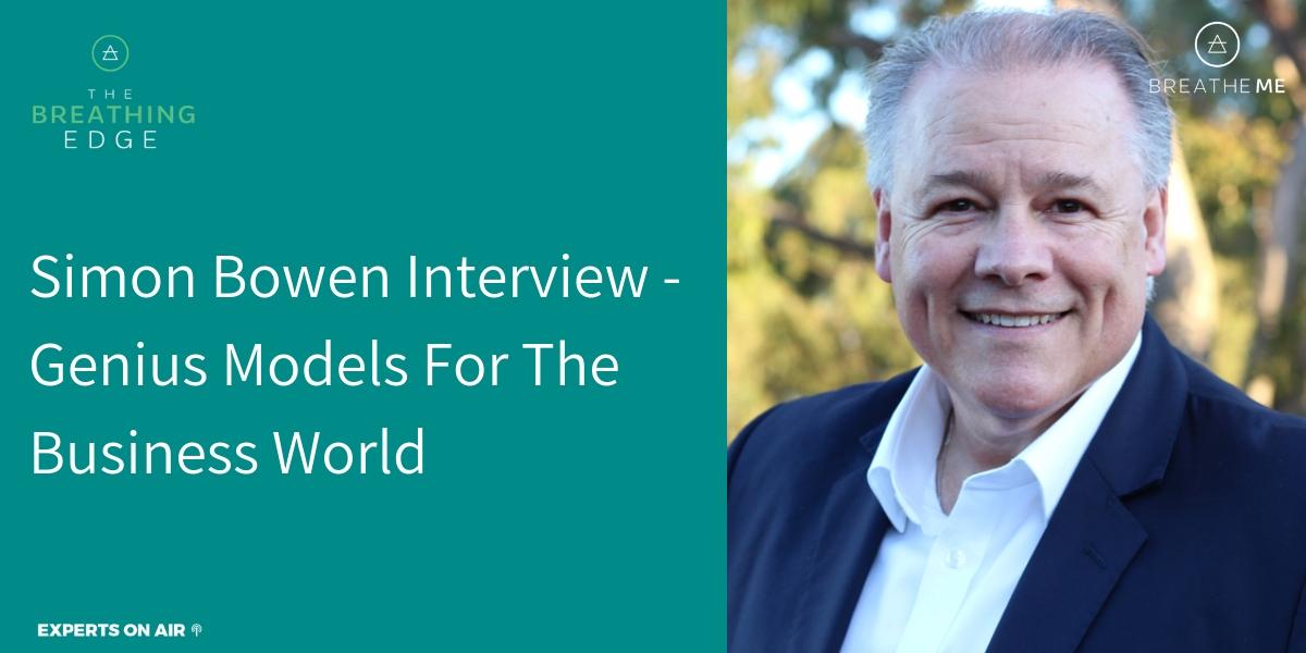 Simon Bowen Interview - Genius Models For The Business World Social