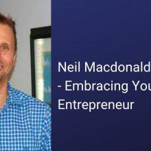 Neil Macdonald Interview - Embracing Your Inner Entrepreneur Social